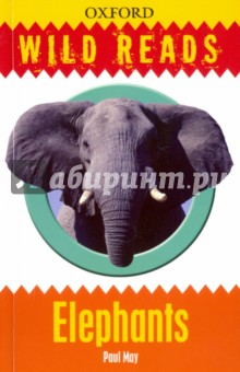 Wild Reads. ElephantsЛитература на иностранном языке для детей<br>This marvellous book about elephants covers a wide range of topics. Chapter 1 tells the heart rending story of a family of elephants from the baby elephant protected by its mother to the grandmother elephant who is coming to the end of her life. Packed with facts and illustrations (did you know that elephants get through six sets of teeth in their lifetime, and that each tooth is the size of a brick?!) this is a wonderful introduction to the animal world for young readers. For real elephant enthusiasts this book also suggests websites and places to visit to find out even more! Other titles in this series: *Big Cats *Spiders *Frogs and toads *Bees *Dinosaurs *Wolves *Snakes *Sharks *Rats *Whales *Crocodiles *Dogs *Horses.<br>
