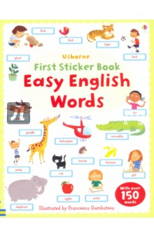 First Sticker Book. Easy English WordsИзучение иностранного языка<br>This is a delightfully illustrated picture word book with over 150 everyday word stickers to add to the pages. It encourages word and picture recognition and matching, and aids vocabulary building for children starting to learn to read. It is a useful and entertaining vocabulary book for English language learners with themes that include animals, the body and clothes, family and friends, food, home, in the town, actions, colours and numbers.<br>