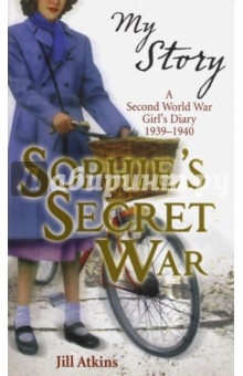 Sophies Secret WarХудожественная литература на англ. языке<br>In 1939, the start of the Second World War, Sophie becomes a messenger for a Resistance group in Northern France. But as the German invaders overwhelm the British forces on the French coast, Sophie finds herself more deeply involved with the Resistance - in a dangerous plan to save a young Scottish soldier...<br>