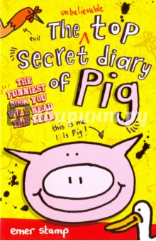 Unbelievable Top Secret Diary of PigЛитература на иностранном языке для детей<br>This laugh-out-loud funny debut will please boys, girls, pigs, vegetarian farmers, ducks . . . everyone except for evil chickens!<br>This is me. I is Pig! If you is reading this, you can read Pig, and you is very clever. Unless you is an Evil Chicken, in which case, don t read this!<br>Pig is troubled. Usually, life on the Farm is pretty good. He has yummy slops, a true friend in Duck, mud to roll in, and Farmer to scratch his back and call him Roast Pig (his special nickname). But the Evil Chickens are up to something evil, involving a tractor-rocket. And Duck has something else to show his porcine friend: a shed where Farmer prepares to eat Pig for dinner!<br>What can Pig do? If he goes in the Chickens  trocket, he might run out of slops. If he stays, he ll become sausages and bacon. But if Pig and Duck can come up with a plan that involves the chicken house, the trocket, some itchy sheep, and an imaginary fox - maybe they can fix the Farm . . . or maybe they ll land in even more trouble. Don t miss the hysterically funny debut from Emer Stamp and Pig!<br>