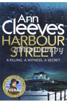 Harbour StreetХудожественная литература на англ. языке<br>A silent community. A murderer among them.<br>A KILLING.<br>In Newcastle, Detective Joe Ashworth and his daughter Jessie travel home on the busy Metro. The train is stopped unexpectedly, and Jessie sees that one woman doesn t leave with the other passengers: Margaret Krukowski has been fatally stabbed.<br>A WITNESS.<br>No one saw the murder take place. How can this be, when the train was packed? Searching for a lead, DI Vera Stanhope heads to the quiet Northumberland town of Mardle to investigate. She can feel in her bones that the local residents know more than they are letting on: a killer is among them.<br>A SECRET.<br>Just days later, a second woman is murdered. Retracing the victims  final steps, Vera finds herself searching deep into the hidden past of this seemingly innocent neighbourhood, led by clues that keep revolving around one street: why are the residents of Harbour Street so reluctant to speak?<br>DI Vera Stanhope is back. And she wants answers.<br>