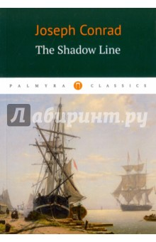The Shadow LineХудожественная литература на англ. языке<br>The Shadow Line - a short novel based at sea - was first published in 1916. It depicts the development of a young man upon taking a captaincy in the Orient, with the shadow line of the title representing the threshold of this development. Conrad also extensively uses irony by comparison in the work, with characters such as Captain Giles and the ship s factotum Ransome used to emphasise strengths and weaknesses of the protagonist.<br>