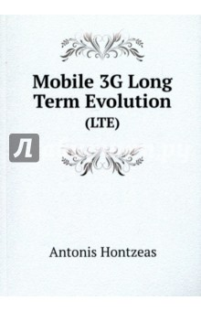 Mobile 3G Long Term EvolutionКультура, искусство, наука на английском языке<br>This is an exact replica of a book. The book reprint was manually improved by a team of professionals, as opposed to automatic/OCR processes used by some companies. However, the book may still have imperfections such as missing pages, poor pictures, errant marks, etc. that were a part of the original text. We appreciate your understanding of the imperfections which can not be improved, and hope you will enjoy reading this book.<br>