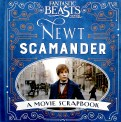 Fantastic Beasts and Where to Find Them. Newt Scamander: A Movie Scrapbook