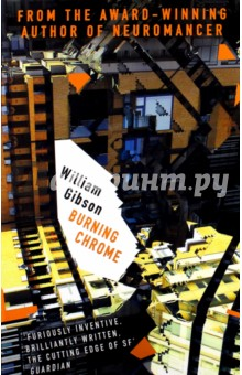Burning ChromeХудожественная литература на англ. языке<br>Best-known for his seminal sf novel NEUROMANCER, William Gibson is also a master of short fiction. Tautly-written and suspenseful, BURNING CHROME collects 10 of his best short stories with a preface from Bruce Sterling, co-Cyberpunk and editor of the seminal anthology MIRRORSHADES. These brilliant, high-resolution stories show Gibson s characters and intensely-realized worlds at his absolute best. Contains  Johnny Mnemonic  (filmed starring Keanu Reeves) and title story  Burning Chrome  - both nominated for the Nebula Award - as well as the Hugo-and-Nebula-nominated stories  Dogfight  and  The Winter Market .<br>