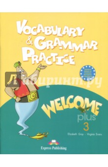 Welcome Plus-3. Vocabulary and Grammar PracticeИзучение иностранного языка<br>Welcome plus 3 Vocabulary &amp;amp; Grammar Practice is specially designed to help pupils consolidate and reinforce the vocabulary and structures presented in the main coursebook.<br>Key features<br>o     Lexical and grammar exercises for each unit<br>o     Clear and brief explanation of the structures<br>o     Handwriting Practice<br>