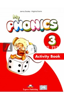 My Phonics 3. Activity Book. Рабочая тетрадьMy Phonics provides young learners with the appropriate tools to sound out words in a fun, stress-free way! By understanding how to break down the sound of words, young learners will become both efficient readers and spellers!<br>