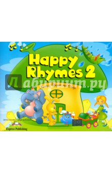 Happy Rhymes 2. Nursery Rhymes and Songs. Pupils Book. Книжка с рассказамиИзучение иностранного языка<br>Children s favourite nursery characters are brought to life in the Happy Rhymes series. Each nursery rhyme is preceded by a short narrative adaptation to help the children become familiar with the language and the topic of the rhyme. Children interact with the characters, sing the rhymes and play a great variety of games.<br>