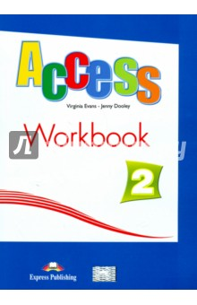 Access 2. Workbook. Elementary. Рабочая тетрадьИзучение иностранного языка<br>Access 2 is designed exclusively for students studying English at Elementary level. It follows the principles of the Council of Europe Common Framework of Reference Level A2.<br>