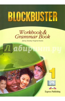 Blockbuster 1. Workbook &amp; Grammar Book. BeginnerИзучение иностранного языка<br>Blockbuster 1 is designed for learners studying English at Beginner level. The course follows the principles of the Common European Framework of Reference, Level A1 (Basic User).<br>
