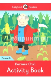 Farmer Carl. Activity Book. Starter BИзучение иностранного языка<br>Farmer Carl is on his farm. Carl is working. Does Martha help him? Ladybird Readers is a graded reading series of traditional tales, popular characters, modern stories, and non-fiction, written for young learners of English as a foreign or second language. Beautifully illustrated and carefully written, the series combines the best of Ladybird content with the structured language progression that will help children develop their reading, writing, speaking, listening and critical thinking skills. The five levels of Readers and Activity Books follow the CEFR framework and include language activities that provide preparation for the Cambridge English: Young Learners (YLE) Starters, Movers and Flyers exams. Farmer Carl, a Starter B Activity Book, is ideal for children who are beginning to learn English for the first time. It introduces letter formation and includes listening activities and a phonics chant to aid pronunciation. The gradual progression will allow children to begin reading and writing letters, words and short sentences. It is Pre-A1 in the CEFR framework.<br>