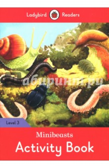 Minibeasts. Activity Book. Level 3Изучение иностранного языка<br>Find out about many different minibeasts and where they live. What do spiders eat? How do bees help us? Why don t we like flies?<br>Ladybird Readers is a graded reading series of traditional tales, popular characters, modern stories, and non-fiction, written for young learners of English as a foreign or second language.<br>Beautifully illustrated and carefully written, the series combines the best of Ladybird content with the structured language progression that will help children develop their reading, writing, speaking, listening and critical thinking skills.<br>The five levels of Readers and Activity Books follow the CEFR framework and include language activities that provide preparation for the Cambridge English: Young Learners (YLE) Starters, Movers and Flyers exams.<br>Minibeasts, a Level 3 Activity Book, is A1+ in the CEFR framework and supports YLE Movers exams. The activities encourage children to practice longer sentences with up to three clauses, some expression of future meaning, comparisons, contractions and relative clauses.<br>