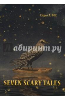 Seven Scary TalesХудожественная литература на англ. языке<br>Родоначальник литературы ужасов, известнейший американский автор мистических детективов, Эдгар Аллан По широко известен именно своими короткими рассказами, в которых проявилась вся многогранность его таланта. Увлекающие, ужасающие и неповторимые истории ждут вас на страницах этой книги!<br>Читайте зарубежную литературу в оригинале!<br>