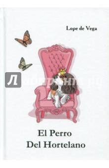 El Perro Del HortelanoЛитература на испанском языке<br>Собака на сене - знаменитая яркая комедия, написанная известным испанским драматургом Попе де Вега ещё в начале XVII века и продолжающая покорять сердца читателей во всём мире своей ироничностью и актуальностью. Молодая вдова, неаполитанская графиня Диана, влюбляется в своего секретаря Теодоро. Однако мысль о возможном осуждении неравного брака со стороны общества превращают их отношения в невероятные сцены взаимных упрёков и обид. Каким же образом влюблённым удастся воплотить свою заветную мечту в реальность?..<br>Читайте зарубежную литературу в оригинале!<br>