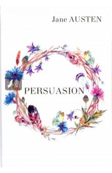 PersuasionХудожественная литература на англ. языке<br>Доводы рассудка - произведение, которое известная английская писательница Джейн Остин успела завершить за два месяца до своей кончины, один из самых тонких, психологически точных и достоверных романов. Ничуть не сентиментальный, но очень чувственный; ни капельки не саркастичный, но иронично-насмешливый; не многословный, но удивительно поэтичный. Потрясающая наивная и трогательная история чистой любви оставит след в душе каждого читателя. <br>Читайте зарубежную литературу в оригинале!<br>