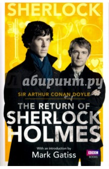 Sherlock: The Return of Sherlock Holmes (TV Tie-In)Художественная литература на англ. языке<br>The hit BBC series Sherlock has introduced a new generation to Sir Arthur Conan Doyles legendary detective. This edition of the classic collection of stories, with an introduction by Sherlock creator Mark Gatiss, allows fans to discover the power of those original adventures. After his deadly plunge over Reichenbach Falls, Sherlock Holmes seemed gone forever - but, as mysteriously as he left, he returns three years later. Now, reunited with Watson, a host of thrilling new adventures through Londons underworld awaits, battling thieves, kidnappers and killers alike. But Holmes is about to meet his most despised villain yet: the dastardly Charles Augustus Milverton.<br>