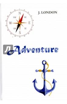 AdventureХудожественная литература на англ. языке<br>Джек Лондон - классик американской литературы, автор ярких, живых приключенческих романов и рассказов. Приключение - захватывающий роман, написанный под впечатлением автора от путешествия по Южным морям. История разворачивается в глухих дебрях Соломоновых островов, куда приехали отчаянные люди, готовые занять своё место под солнцем любой ценой. Но что же их ожидаем в итоге: торжество жизни или крах всех надежд?.. Читайте зарубежную литературу в оригинале!<br>