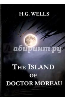 The Island of Doctor MoreauХудожественная литература на англ. языке<br>Герберт Уэллс - знаменитый английский писатель рубежа XIX-XX века, яркий представитель критического реализма, автор блестящих научно-фантастических романов и повестей. Остров доктора Моро - это одно из самых захватывающих произведений Герберта Уэллса, который держит читателя в напряжении до последней страницы. Нельзя играть в Бога, а желание посмотреть за грань реального может привести к очень печальным последствиям… Читайте зарубежную литературу в оригинале!<br>
