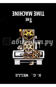 The Time MachineХудожественная литература на англ. языке<br>Герберт Уэллс - знаменитый английский писатель рубежа XIX-XX века, яркий представитель критического реализма, автор блестящих научно-фантастических романов и повестей. Машина времени - один из самых известных романов автора, который переносит читателя в мир будущего нашего человечества, населённого всего двумя видами существ: подземными жителями морлоками и хрупкими неприспособленными для труда элоями…Читайте зарубежную литературу в оригинале!<br>