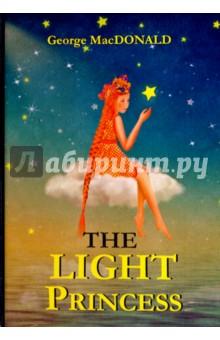 The Light PrincessХудожественная литература на англ. языке<br>Джордж Макдональд - шотландский романист, автор множества прекрасных книг для детей. Его сказочно-фантастическая проза получила высочайшую оценку Дж. Р. Толкина, а его истории читают до сих пор по всему миру. Невесомая принцесса - одна из самых известных и поучительных английских сказок. Она рассказывает удивительную историю о прекрасной, но заколдованной принцессе, которая стала совершенно бездушной и невесомой… Читайте зарубежную литературу в оригинале!<br>