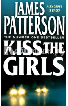 Kiss The GirlsХудожественная литература на англ. языке<br>Alex Cross is about to be thrust into a case he will never forget. This time there isnt just one killer, there are two. One collects beautiful, intelligent women on college campuses on the east coast of the USA. The other is terrorising Los Angeles with a series of unspeakable murders. But the truly chilling news is that the two brilliant and elusive killers are communicating, co-operating, competing.<br>