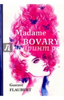 Madame BovaryЛитература на французском языке<br>Гюстав Флобер - известный писатель-романист, по праву считающийся одним из самых крупных европейских писателей XIX века. Его произведения отличаются точностью слога, живостью языка и сюжетами, которые остаются актуальными и по сей день.<br>Мадам Бовари - один из самых знаменитых романов Флобера. Мечты главной героини об идеальном браке разбились о реальность - её принц на белом коне оказался скучным провинциальным врачом. Задыхаясь в безотрадном замужестве, мадам Бовари решила найти своё счастье в любовных связях…<br>Читайте зарубежную литературу в оригинале!<br>