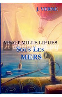 Vingt Mille Lieues Sous Les MersЛитература на французском языке<br>Жюль Верн - один из самых знаменитых и любимых во всём мире французских писателей XIX века, основоположник научной фантастики. 20 000 льё под водой - блестящее произведение о загадочном подводном царстве, замечательный приключенческий роман с потрясающими событиями и незабываемыми зарисовками, который позволит каждому читателю почувствовать себя частью команды капитана Нэмо… <br>Читайте зарубежную литературу в оригинале!<br>