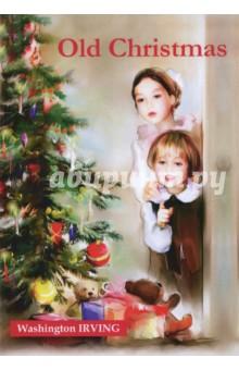 Old ChristmasХудожественная литература на англ. языке<br>Старое Рождество - это прекрасный сборник из пяти рождественских рассказов от автора Легенды о Сонной лощине. Теплые, семейные и восхитительно праздничные, эти классические истории были вдохновлены Рождественской песнью Чарльза Диккенса. Великолепные ужины и деревенские богослужения, веселые танцы и дух добросердечия погружают читателя в волшебную атмосферу белой магии Рождества. Читайте зарубежную литературу в оригинале!<br>
