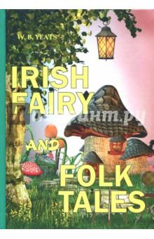 Irish Fairy and Folk TalesХудожественная литература на англ. языке<br>Уильям Йейтс - один из самых известных ирландских поэтов в мировой литературе, признанный мастер слова, лауреат Нобелевской премии по литературе 1923 года.<br>Ирландские сказания - это настоящая антология ирландского фольклора, собранного и выпущенного под редакцией Йейтса. В сборник вошли самые удивительные истории и рассказы. Читателя ждут невероятные приключения, потрясающий эпос и незабываемые сказки, которые покоряют читателей во всём мире уже более 100 лет.<br>Читайте зарубежную литературу в оригинале.<br>