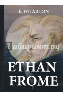 Ethan FromeХудожественная литература на англ. языке<br>Эдит Уортон - известная американская писательница, первая женщина-лауреат Пулитцеровской премии Её произведения до сих пор остаются актуальными и самыми читаемыми во всём мире, а также вдохновляют режиссёров на новые экранизации.<br>Итан Фром - один из популярных романов писательницы об американской глуши, затерянной в глубоких сугробах под тяжёлым низким небом, где живет нелюдимый фермер - Итан Фром. Он хранит в себе тайну, которая будто придавила его к земле, но хватит ли сил поднять голову, распрямить плечи и продолжить путь?<br>Читайте зарубежную литературу в оригинале!<br>