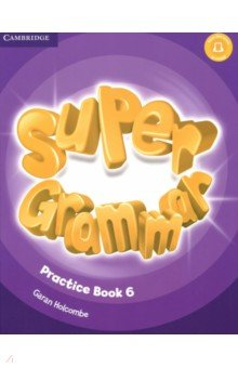 Super Grammar. Practice Book 6Английский язык<br>An exciting, seven-level course that enhances young learners  thinking skills, sharpening their memory while improving their language skills. The Super Grammar Book Level 6 boosts children s language skills with illustrated presentations of all the grammar in the Student s Books followed by extra practice activities. The reading and writing pages at the end of each unit put all the new grammar in context. Super Grammar is ideal for use in class and at home. Find the Super Grammar Teacher s guide, Parent s guide and answer key online.<br>