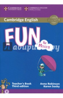 Fun for Starters, Movers and Flyers  Movers TB+AudИзучение иностранного языка<br>Third Edition of the full-colour Cambridge English: Young Learners (YLE) preparation activities for all three levels of the test (Starters, Movers, Flyers). Fun for Movers provides full-colour preparation material for the Cambridge English: Movers. Fun activities balanced with exam-style questions practise all the areas of the syllabus in a communicative way. The material is specifically designed to focus on those areas most likely to cause problems for young learners at this level. This Teacher s Book contains photocopiable resources, a full practice test, new integrated extension projects and clear guidance on which areas of the syllabus are covered. Listening material to accompany the Student s Book is available online for download or as a separate Audio CD.<br>