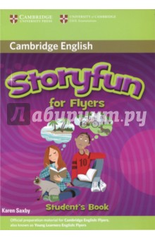 Storyfun for Flyers Students BookИзучение иностранного языка<br>Enjoyable story-based practice for the Cambridge Young Learners English (YLE) Tests. Storyfun for Flyers Student s Book provides full-colour preparation material for the Cambridge Young Learners English Test: Flyers. It contains ten stories with accompanying activities. Students can enjoy reading and listening to stories to practise key areas of the syllabus. Enjoyable activities including games, projects and poems are balanced with exam-style questions to make learning fun. Unit-by-unit wordlists provide an easy reference for vocabulary learning.<br>