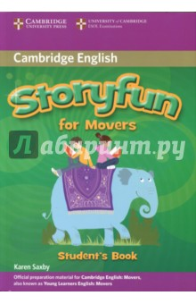 Storyfun for Movers Students BookИзучение иностранного языка<br>Enjoyable story-based practice for the Cambridge Young Learners English (YLE) Tests. Storyfun for Movers Students Book provides full-colour preparation material for the Cambridge Young Learners English Test: Movers. It contains ten stories with accompanying activities. Students can enjoy reading and listening to stories to practise key areas of the syllabus. Enjoyable activities including games, projects and poems are balanced with exam-style questions to make learning fun. Unit-by-unit wordlists provide an easy reference for vocabulary learning.<br>