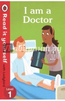 I am a Doctor. Read It Yourself with Ladybird. Level 1Изучение иностранного языка<br>Doctors are very busy people. Read about where they work, how they make patients better and the kit they use to do their job.Read it yourself with Ladybird is one of Ladybird s best-selling reading series. For over thirty-five years it has helped young children who are learning to read develop and improve their reading skills.Each Read it yourself book is very carefully written to include many key, high-frequency words that are vital for learning to read, as well as a limited number of story words that are introduced and practised throughout. Simple sentences and frequently repeated words help to build the confidence of beginner readers and the four different levels of books support children all the way from very first reading practice through to independent, fluent reading.There are more than ninety titles in the Read it yourself series, ranging from classic fairy tales and traditional stories from around the world, to favourite children s brands such as Peppa Pig, Kung Fu Panda and Peter Rabbit. A range of specially written first reference titles complete the series, with information books about favourite subjects that even the most reluctant readers will enjoy.Each book has been carefully checked by educational consultants and can be read independently at home or used in a guided reading session at school. Further content includes comprehension questions or puzzles, helpful notes for parents, carers and teachers, and book band information for use in schools.I am a Doctor is a Level 1 Read it yourself book, suitable for very early readers who are ready to take their first steps in reading. A small number of frequently repeated words, simple facts, clearly labelled images and captions reinforce key information. Includes contents, index and a picture glossary.<br>