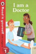 I am a Doctor. Read It Yourself with Ladybird. Level 1