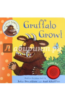 My First Gruffalo. Gruffalo GrowlЛитература на иностранном языке для детей<br>Who can you hear in the deep dark wood? Is it Snake, hissing in the leaves? Or Owl, hooting in the trees? Journey through the deep dark wood with Snake, Owl, Fox and Mouse and discover who is making the growling noise! Gruffalo Growl by Julia Donaldson and Axel Scheffler is from the My First Gruffalo pre-school range. A board book with a chunky sound button - perfect for small paws.<br>