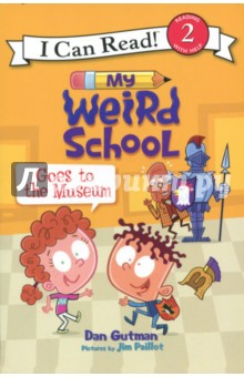My Weird School Goes to the Museum. Level 2. Reading with HelpЛитература на иностранном языке для детей<br>A new series of Level Two I Can Read titles based on Dan Gutman s My Weird School series, which has sold more than 10 million books!<br>A.J. and Andrea are taking a class trip to the museum! Their museum guide has been warned that one of them might misbehave. But who will it be? Join A.J. and Andrea from Ella Mentry School on this hilarious field trip as they show young readers why they attend the weirdestand most fun! school around.<br>My Weird School Goes to the Museum is a Level Two I Can Read book, geared for kids who read on their own but still need a little help.<br>