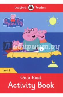 Peppa Pig. On a Boat. Activity Book. Level 1Литература на иностранном языке для детей<br>Peppa and her family are going on a boat. Peppa and her family have a picnic and lots of fun. Peppa likes going on a boat!<br>Ladybird Readers is a graded reading series of traditional tales, popular characters, modern stories, and non-fiction, written for young learners of English as a foreign or second language. Recommended for children aged 4+, the five levels of Readers and Activity Books follow the CEFR framework (Pre-A1 to A2) and include language activities that help develop key skills and provide preparation for the Cambridge English: Young Learners (YLE) Starters, Movers and Flyers exams.<br>This Level 1 Activity Book is Pre-A1 in the CEFR framework and supports YLE Starters exams. The activities encourage children to practice short sentences containing a maximum of two clauses, using the present tense and some simple adjectives.<br>