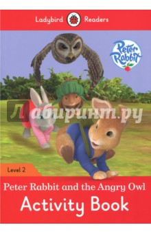 Peter Rabbit and The Angry Owl. Activity Book. Level 2Литература на иностранном языке для детей<br>Old Brown was angry. Squirrel Nutkin took his glasses and lost them! Can Peter Rabbit and his friends help?Ladybird Readers is a graded reading series of traditional tales, popular characters, modern stories, and non-fiction, written for young learners of English as a foreign or second language.Beautifully illustrated and carefully written, the series combines the best of Ladybird content with the structured language progression that will help children develop their reading, writing, speaking, listening and critical thinking skills.The five levels of Readers and Activity Books follow the CEFR framework and include language activities that provide preparation for the Cambridge English: Young Learners (YLE) Starters, Movers and Flyers exams. Peter Rabbit and the Angry Owl, a Level 2 Activity Book, is A1 in the CEFR framework and supports YLE Movers exams. The activities encourage children to practice short sentences containing a maximum of two clauses, introducing the past tense and some simple adverbs.<br>