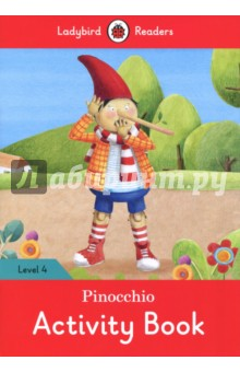 Pinocchio. Activity Book. Level 4Литература на иностранном языке для детей<br>One day, Geppetto made a puppet from a piece of wood. He called the puppet Pinocchio. Pinocchio s nose grew long when he told lies.<br>Ladybird Readers is a graded reading series of traditional tales, popular characters, modern stories, and non-fiction, written for young learners of English as a foreign or second language.<br>Beautifully illustrated and carefully written, the series combines the best of Ladybird content with the structured language progression that will help children develop their reading, writing, speaking, listening and critical thinking skills.<br>The five levels of Readers and Activity Books follow the CEFR framework and include language activities that provide preparation for the Cambridge English: Young Learners (YLE) Starters, Movers and Flyers exams.<br>Pinocchio, a Level 4 Activity Book, is A2 in the CEFR framework and supports YLE Flyers exams. The activities encourage children to practice longer sentences with up to three clauses, more complex past and future tense structures, modal verbs and a wider variety of conjunctions.<br>