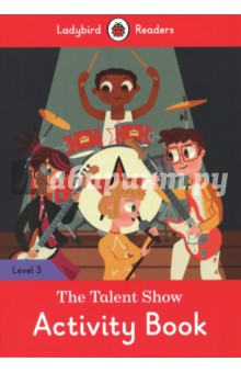 Talent Show. the Activity Book. Level 3Литература на иностранном языке для детей<br>The A-Stars played music and the Zigzags danced. They both wanted to win the Harmony School Talent Show! Ladybird Readers is a graded reading series of traditional tales, popular characters, modern stories, and non-fiction, written for young learners of English as a foreign or second language.Beautifully illustrated and carefully written, the series combines the best of Ladybird content with the structured language progression that will help children develop their reading, writing, speaking, listening and critical thinking skills.The five levels of Readers and Activity Books follow the CEFR framework and include language activities that provide preparation for the Cambridge English: Young Learners (YLE) Starters, Movers and Flyers exams. The Talent Show, a Level 3 Activity Book, is A1+ in the CEFR framework and supports YLE Movers exams. The activities encourage children to practice longer sentences with up to three clauses, some expression of future meaning, comparisons, contractions and relative clauses.<br>