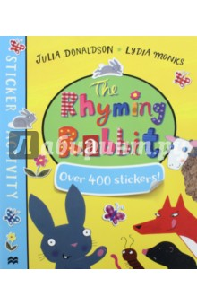 The Rhyming Rabbit. Sticker BookЛитература на иностранном языке для детей<br>The Rhyming Rabbit Sticker Book is a must-have for fans of the bestselling picture book The Rhyming Rabbit. It s packed with games, activities and over 400 stickers. Perfect for birthdays, rainy days and school holidays - a great gift for any child. From Julia Donaldson and Lydia Monks, an unstoppable picture book pairing, and creators of the modern classics What the Ladybird Heard and What the Ladybird Heard Next. Other Julia Donaldson and Lydia Monks sticker books to collect: Sugarlump and the Unicorn Sticker Book, The Princess and the Wizard Sticker Book and Sharing a Shell Sticker Book.<br>