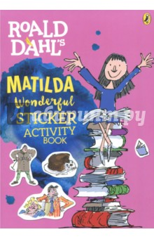 Matilda. Wonderful Sticker Activity BookЛитература на иностранном языке для детей<br>Crack Mr Wormwoods secret code, guide Matilda to Miss Honeys house and find the Trunchbulls meanest words! Matilda is one of Roald Dahls most magical creations, and now she has her very own sticker book, packed full of fun activities and classic Quentin Blake artwork.<br>