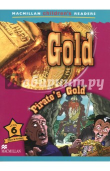 Gold. Pirates Gold ReaderЛитература на иностранном языке для детей<br>Part of a 6 level series of readers for children learning English, which provides a variety of fiction and non-fiction titles, this work provides reinforcement of the basic structures and vocabulary contained in the most major primary courses.<br>