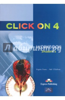 Click On 4. Students WorkbookАнглийский язык<br>Click On 4: Workbook: Student s is a modular secondary-level course for learners of the English language. The series combines active English learning with a variety of lively topics presented in themed units. <br>Key Features: <br>theme-based units from a wide variety of sources in five modules;<br>a variety of cross-cultural topics;<br>systematic development of all four language skills through realistic challenging tasks which encourage the learner s personal engagement;<br>lexical exercises practising and activating all essential vocabulary including collocations, idioms, phrasal verbs and word formation;<br>a variety of authentic stimulating reading and listening tasks;<br>realistic, stimulating dialogues featuring people in everyday situations;<br>grammar sections covering all major grammatical areas plus a Grammar Reference Section;<br>composition analysis and practice on all types of writing with full models;<br>a wide range of speaking activities;<br>intonation &amp;amp; pronunciation sections;<br>culture clips;<br>literature pages.<br>