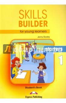 Skills Builder for young learners. Starters 1. Students BookИзучение иностранного языка<br>Skills Builder for young learners. Starters 1. Student s Book.<br>Учебное пособие для изучения английского языка.<br>