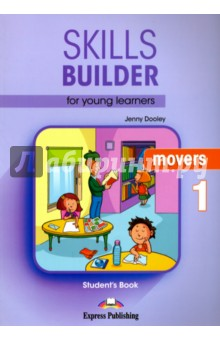 Skills Builder for young learners. Movers 1. Students BookИзучение иностранного языка<br>Skills Builder for young learners. Movers 1. Student s Book.<br>Учебное пособие для изучения английского языка.<br>