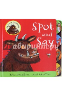 My First Gruffalo. Spot and Say (board book)Литература на иностранном языке для детей<br>Can you spot the Gruffalo and friends? Step inside the deep dark wood and keep your eyes peeled! A chunky, tabbed board book packed with things to spot and say! A brand new title in the My First Gruffalo pre-school and baby range - perfect for small paws. Publishing alongside My First Gruffalo: Who Lives Here? a lift-the-flap board book.<br>
