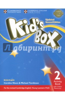 Kids Box. Activity Book 2 with Online ResourcesИзучение иностранного языка<br>An update of the well-loved course for young learners - now fully in line with the revised Cambridge English: Young Learners tests.<br>The fun course for seriously good results! This seven-level course delights children and inspires teachers with its bright ideas. Perfect for general use Kid s Box Second edition is now updated with new vocabulary and activities so that it fully covers the syllabus of the revised Cambridge English: Young Learners tests. The Activity Book covers all the target language from the Pupil s Book. One YLE practice activity per unit familiarises children with the Starters test format. An access code to an online platform unlocks games, supplementary grammar, vocabulary and reading activities, which can be tracked by the teacher.<br>Updated 2 Edition.<br>